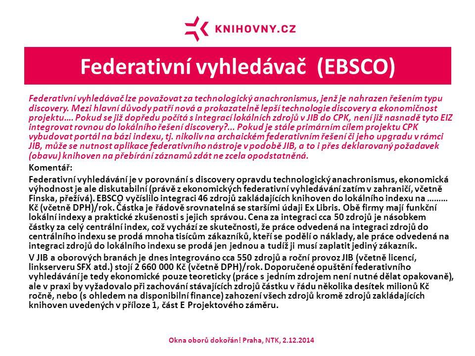 Federativní vyhledávač (EBSCO) Federativní vyhledávač lze považovat za technologický anachronismus, jenž je nahrazen řešením typu discovery. Mezi hlav