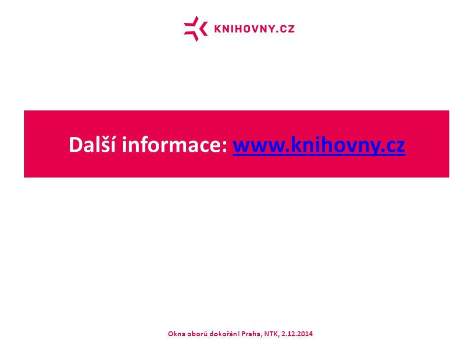 Další informace: www.knihovny.czwww.knihovny.cz Okna oborů dokořán! Praha, NTK, 2.12.2014