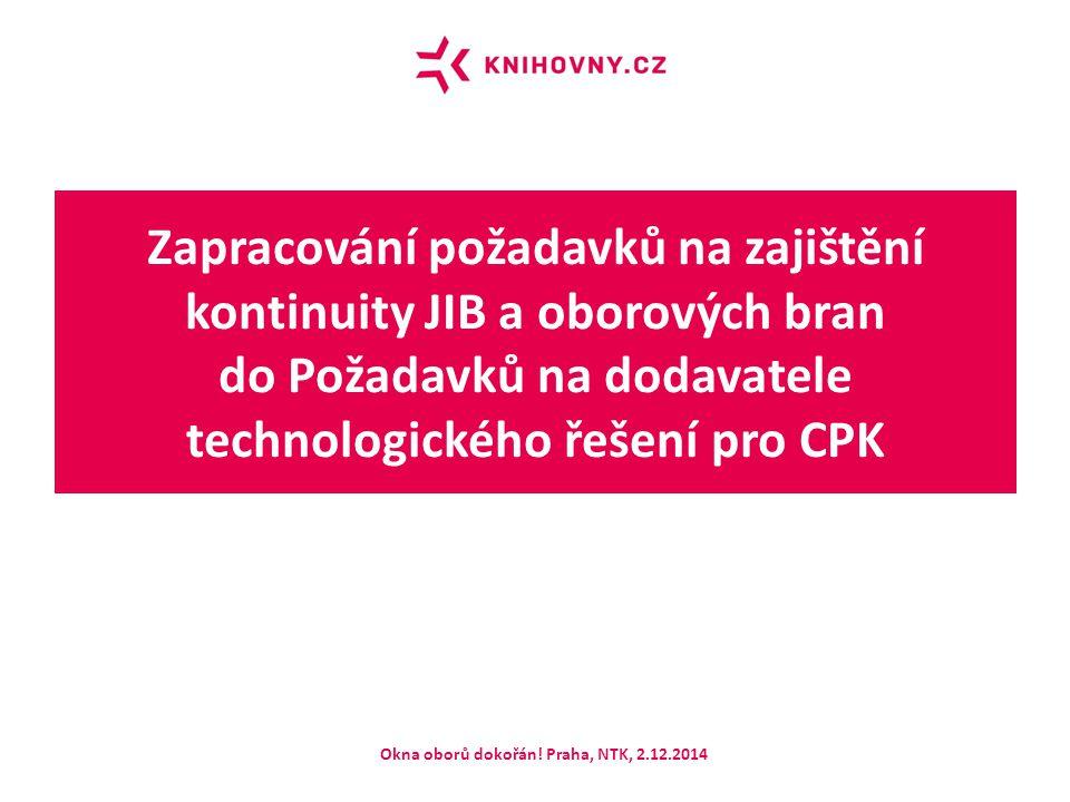 Zapracování požadavků na zajištění kontinuity JIB a oborových bran do Požadavků na dodavatele technologického řešení pro CPK Okna oborů dokořán! Praha