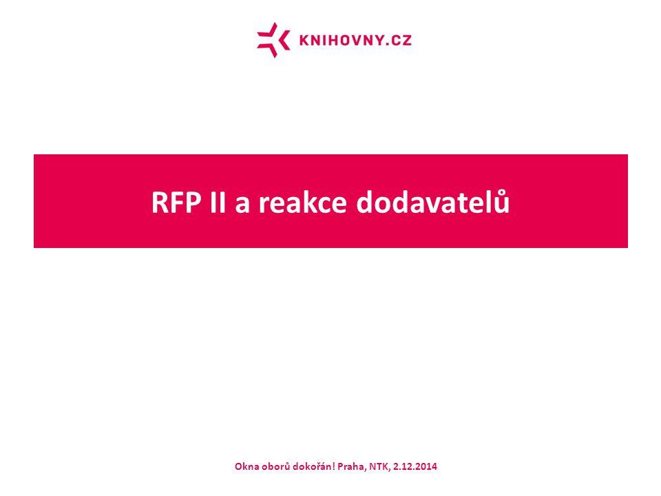 RFP II a reakce dodavatelů Okna oborů dokořán! Praha, NTK, 2.12.2014