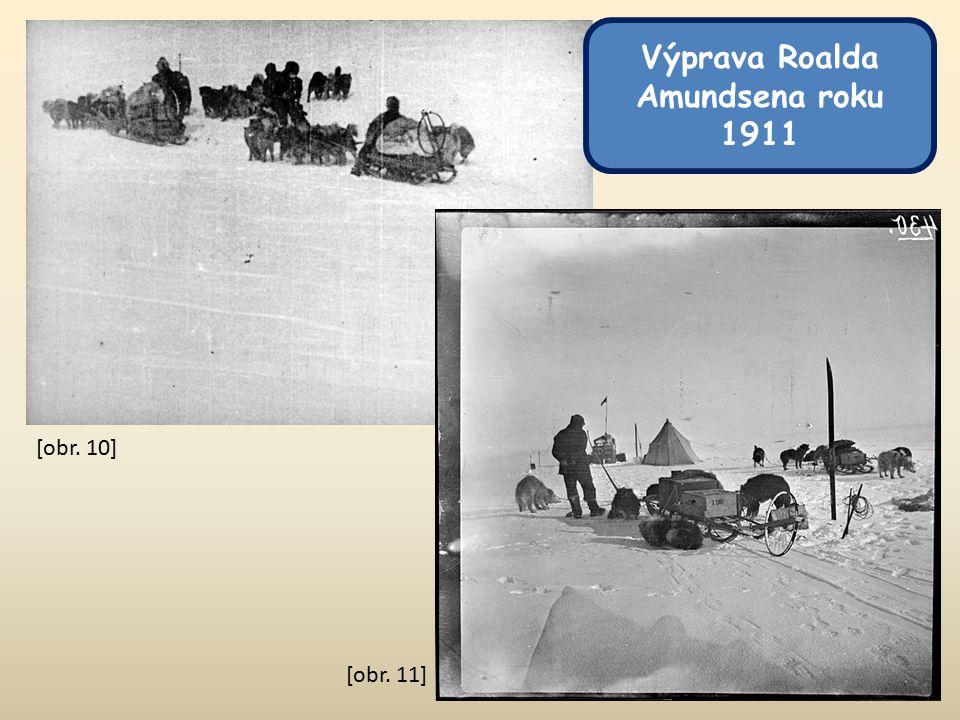 [obr. 10] [obr. 11] Výprava Roalda Amundsena roku 1911
