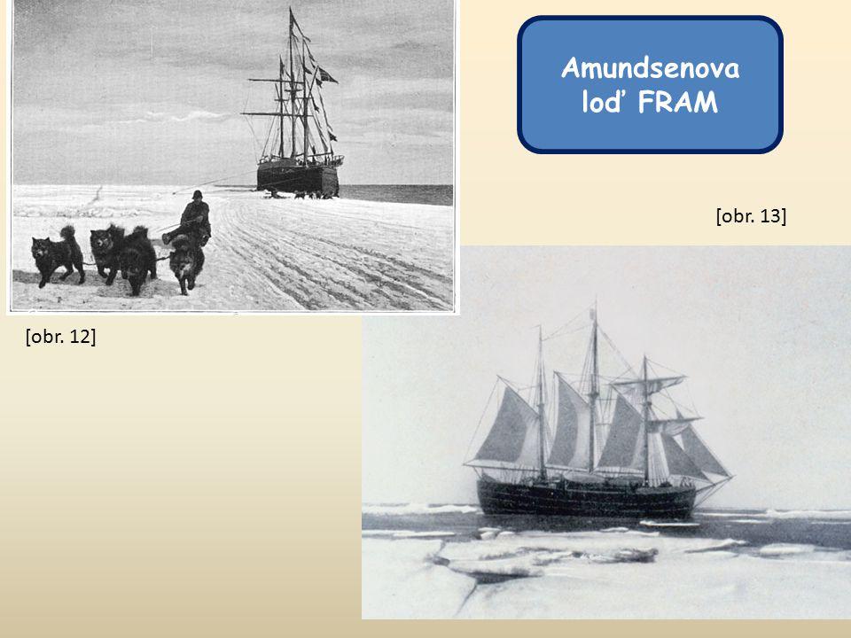 [obr. 12] [obr. 13] Amundsenova loď FRAM