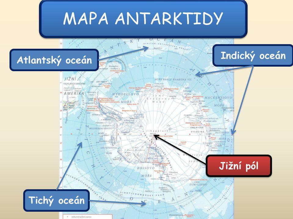 MAPA ANTARKTIDY Atlantský oceán Indický oceán Tichý oceán Jižní pól