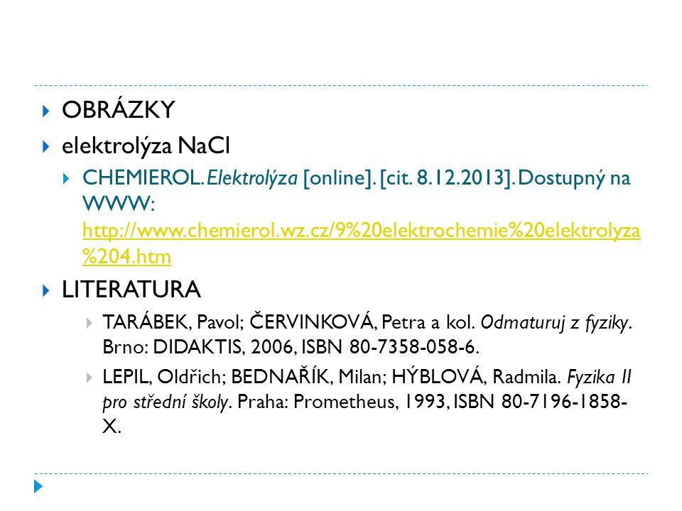  OBRÁZKY  elektrolýza NaCl  CHEMIEROL. Elektrolýza [online].