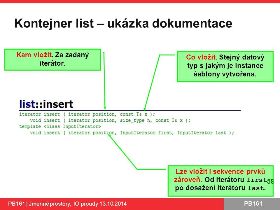PB161 Kontejner list – ukázka dokumentace PB161 | Jmenné prostory, IO proudy 13.10.2014 58 Kam vložit.