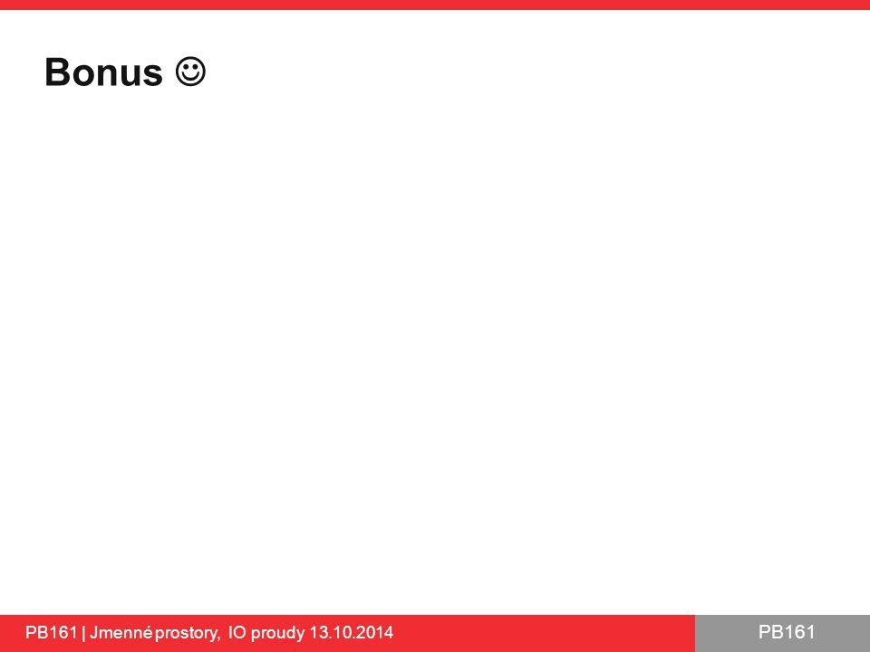 PB161 Bonus PB161 | Jmenné prostory, IO proudy 13.10.2014