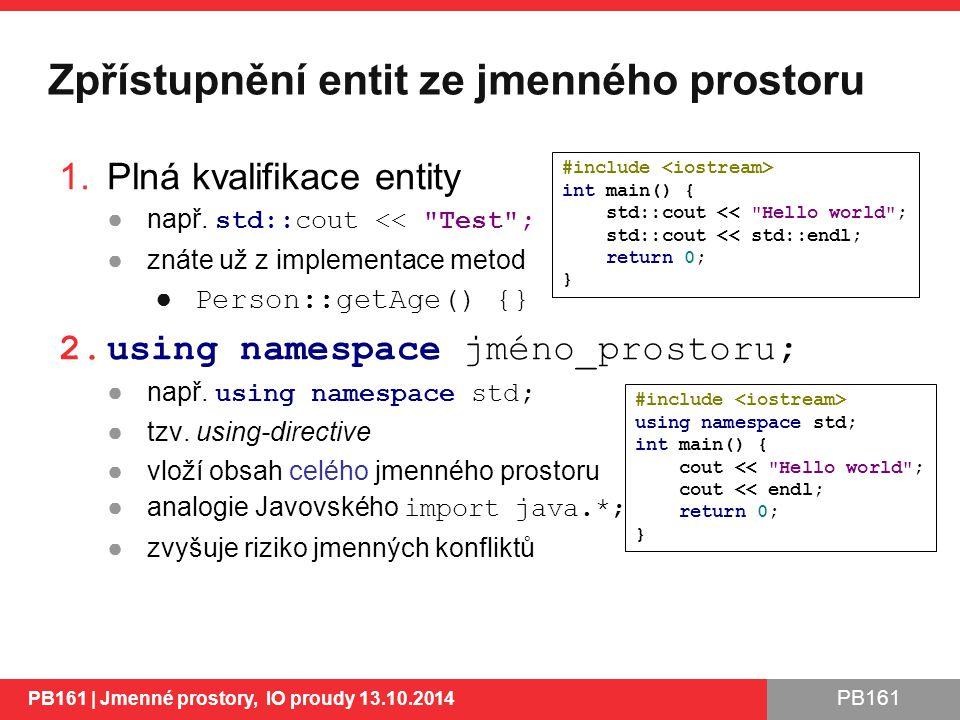 PB161 Zpřístupnění entit ze jmenného prostoru 1.Plná kvalifikace entity ●např.