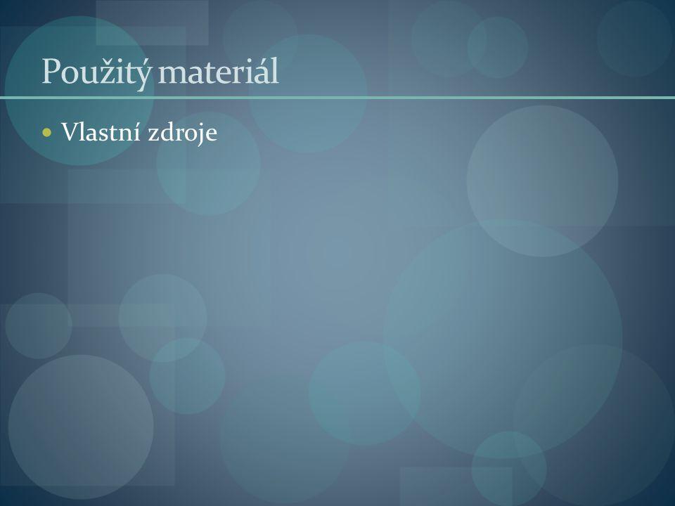 Použitý materiál Vlastní zdroje