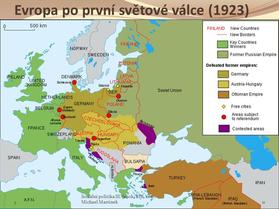 Evropa po první světové válce (1923) 5 Sociální politika III. Jabok, ETF, 2010. Michael Martinek11