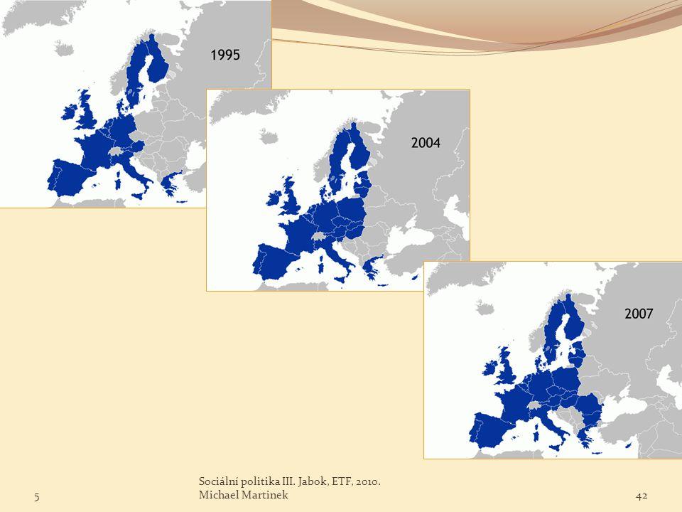 5 Sociální politika III. Jabok, ETF, 2010. Michael Martinek42