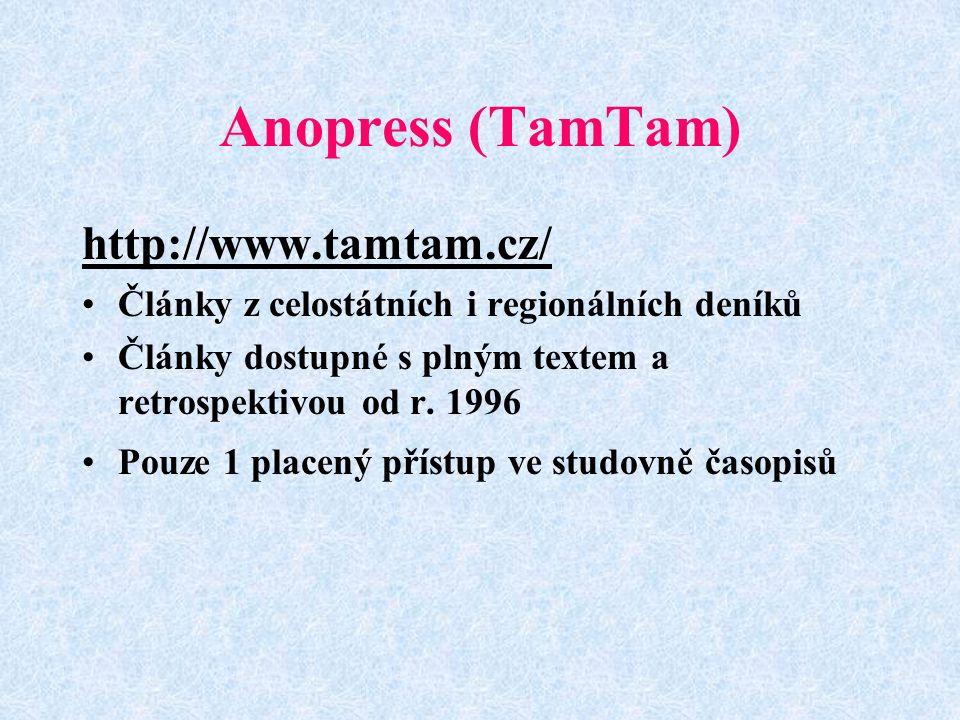 Anopress (TamTam) http://www.tamtam.cz/ Články z celostátních i regionálních deníků Články dostupné s plným textem a retrospektivou od r.