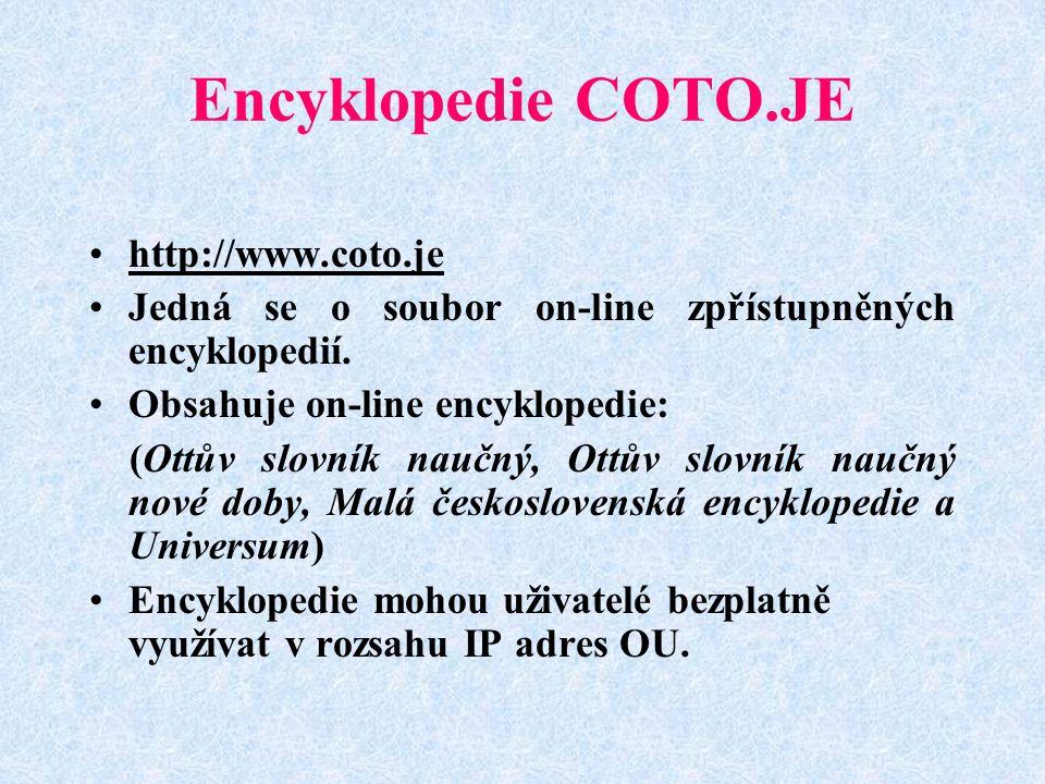 Encyklopedie COTO.JE http://www.coto.je Jedná se o soubor on-line zpřístupněných encyklopedií.