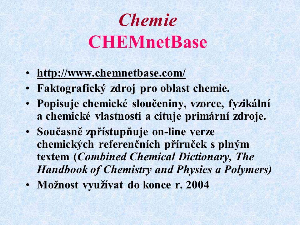 Chemie CHEMnetBase http://www.chemnetbase.com/ Faktografický zdroj pro oblast chemie.