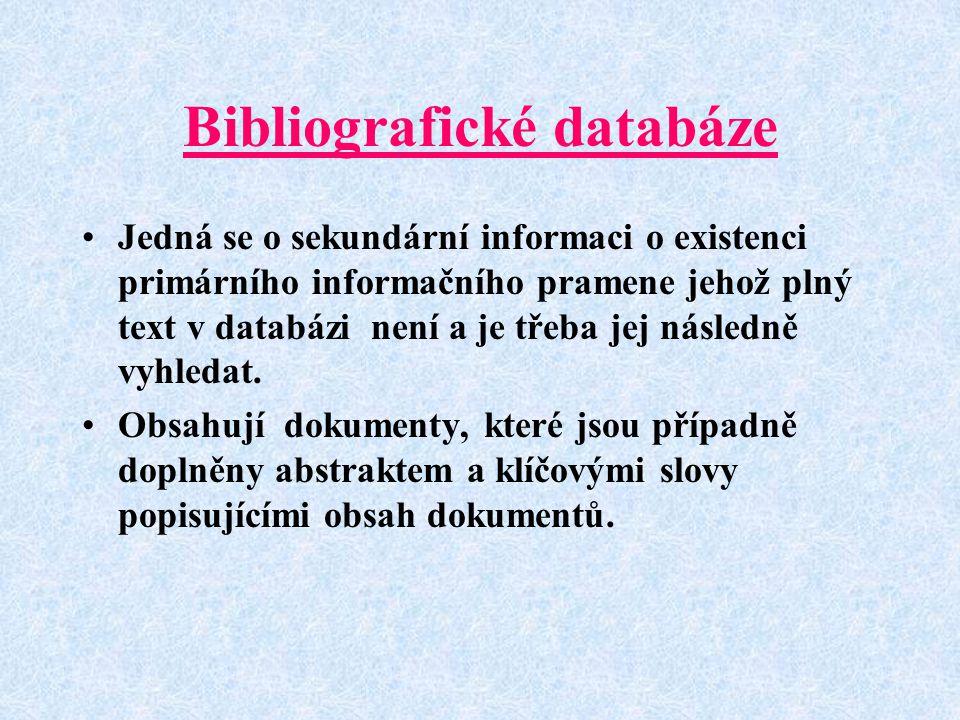 WEB OF KNOWLEDGE http://wos.cesnet.cz/ Obsahuje týdně aktualizované bibliografické údaje včetně abstraktů a citace prací z celého světa (cca 8000 od r.