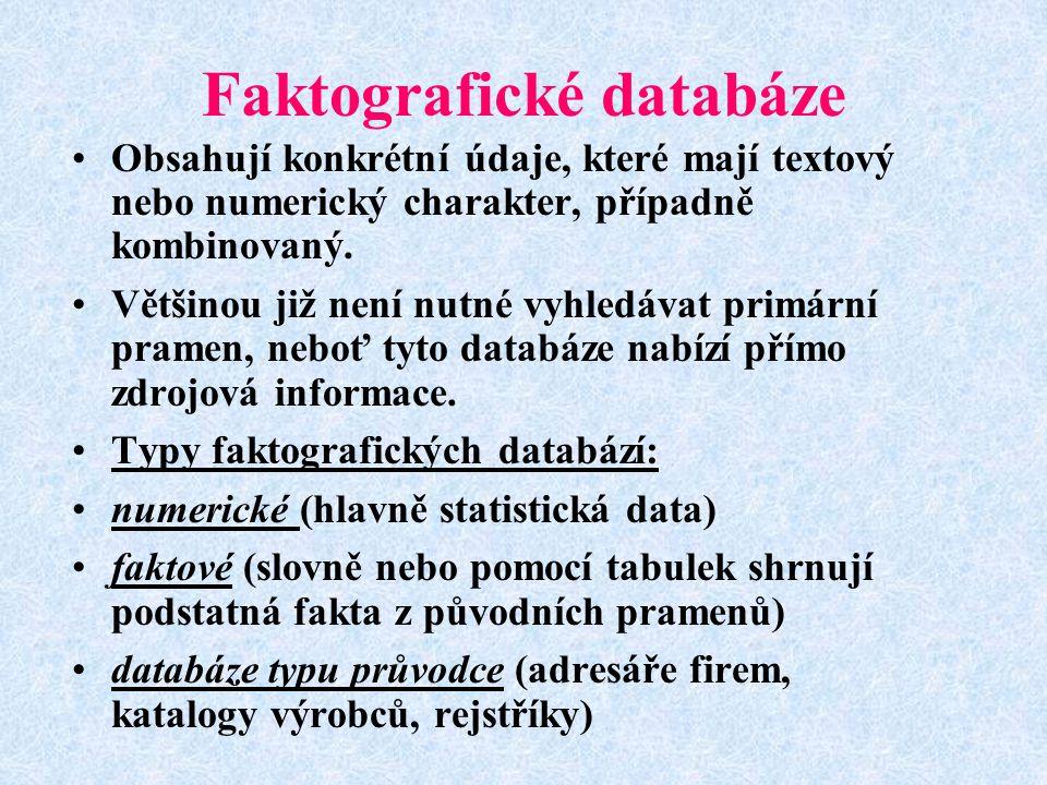 Plnotextové databáze Jedná se o primární informační pramen Obsahují plné texty (fulltext) dokumentů Jedná o kompletní znění novin, zpravodajských textů, článků z časopisů a sborníků z konferencí, právních dokumentů, aj.