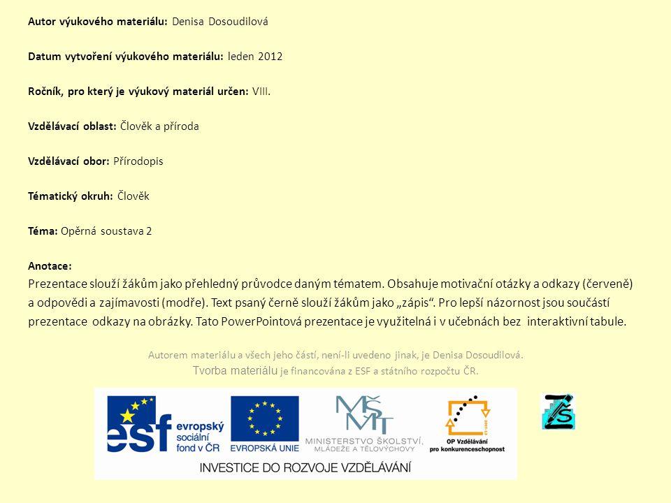 Autor výukového materiálu: Denisa Dosoudilová Datum vytvoření výukového materiálu: leden 2012 Ročník, pro který je výukový materiál určen: VIII. Vzděl