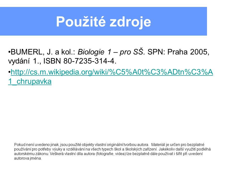 Použité zdroje BUMERL, J. a kol.: Biologie 1 – pro SŠ. SPN: Praha 2005, vydání 1., ISBN 80-7235-314-4. http://cs.m.wikipedia.org/wiki/%C5%A0t%C3%ADtn%