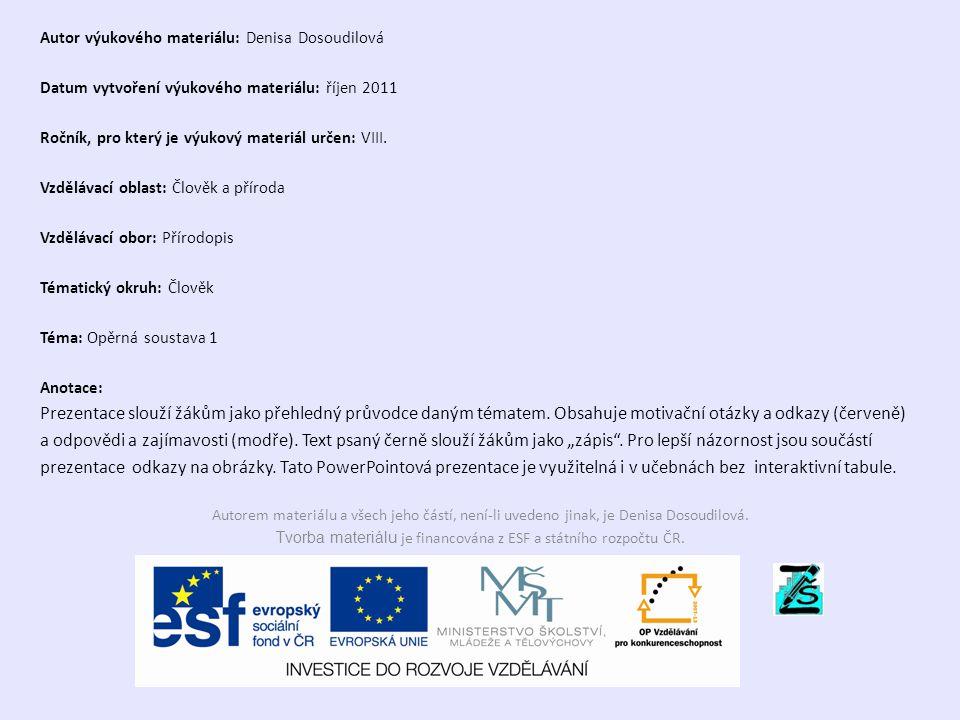 Autor výukového materiálu: Denisa Dosoudilová Datum vytvoření výukového materiálu: říjen 2011 Ročník, pro který je výukový materiál určen: VIII.