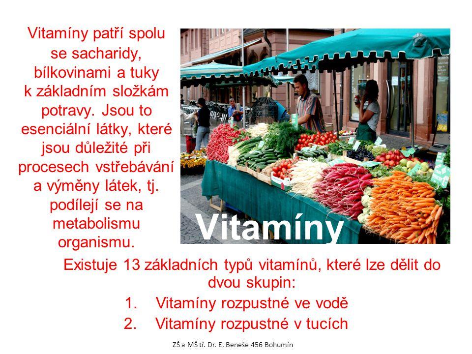Vitamíny Vitamíny patří spolu se sacharidy, bílkovinami a tuky k základním složkám potravy.