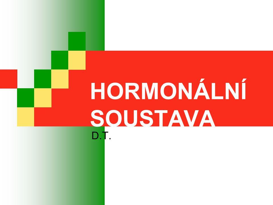 HORMONÁLNÍ SOUSTAVA D.T.