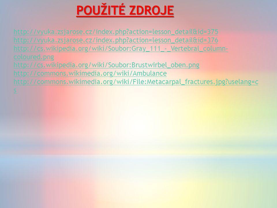 POUŽITÉ ZDROJE http://vyuka.zsjarose.cz/index.php?action=lesson_detail&id=375 http://vyuka.zsjarose.cz/index.php?action=lesson_detail&id=376 http://cs