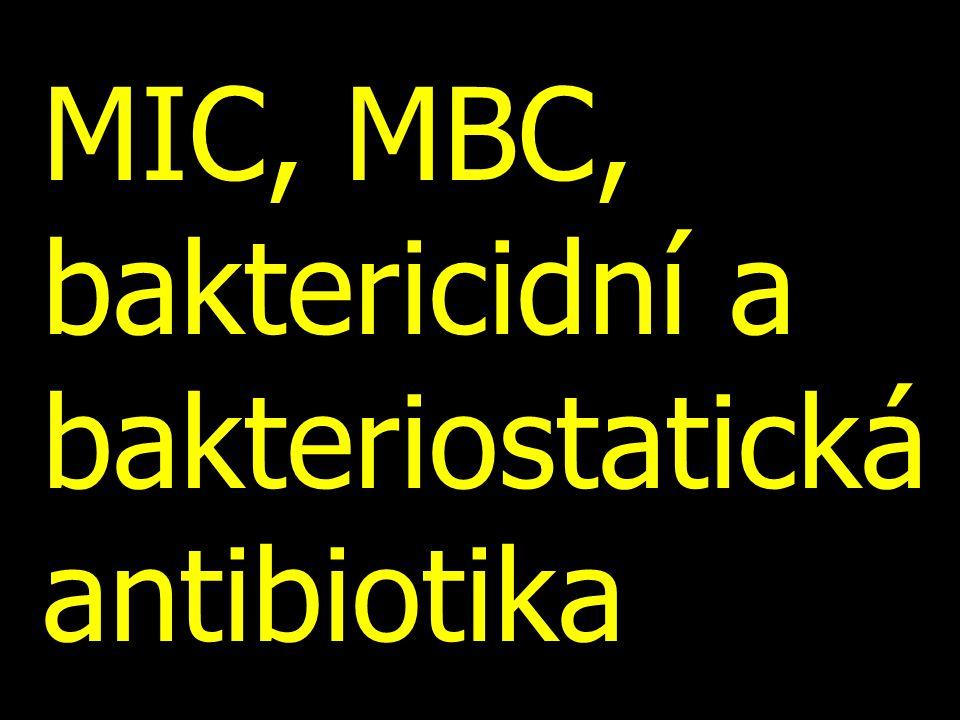 MIC, MBC, baktericidní a bakteriostatická antibiotika