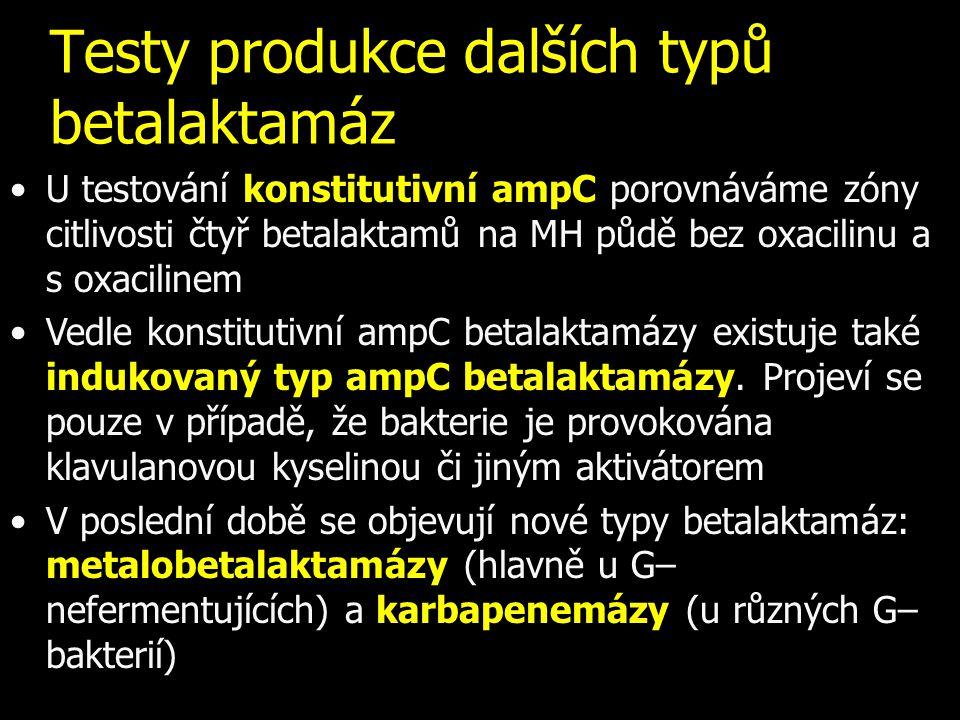 Testy produkce dalších typů betalaktamáz U testování konstitutivní ampC porovnáváme zóny citlivosti čtyř betalaktamů na MH půdě bez oxacilinu a s oxac