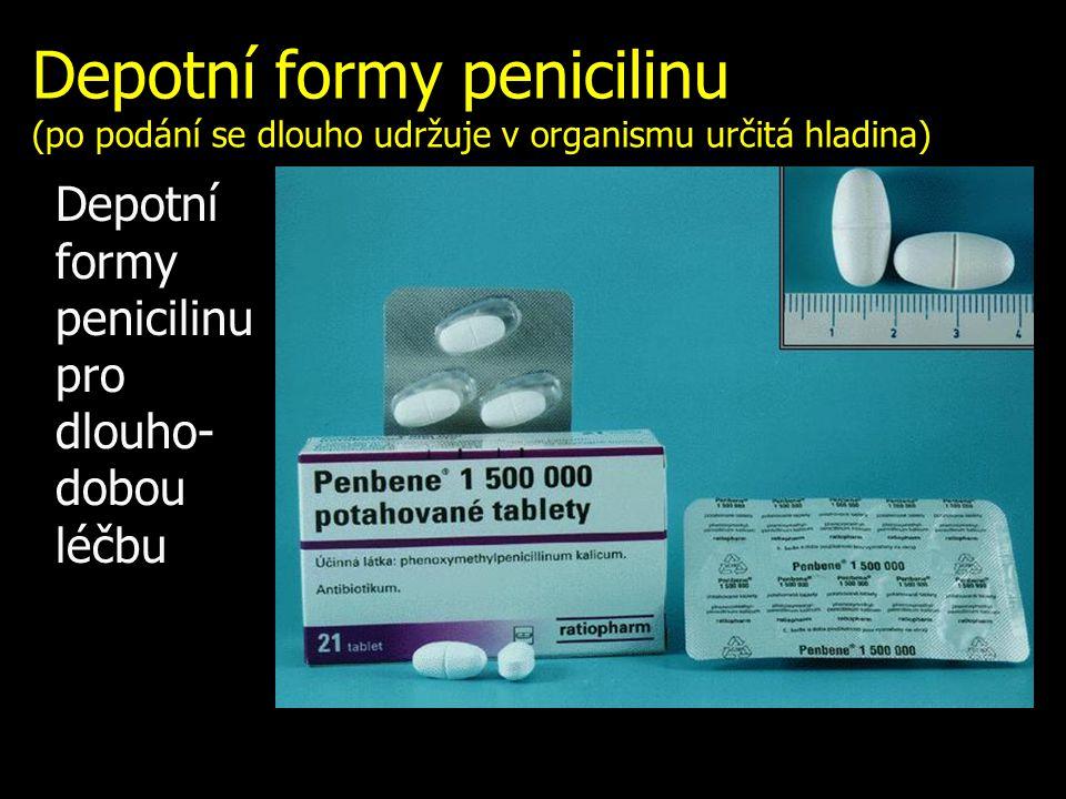 Depotní formy penicilinu (po podání se dlouho udržuje v organismu určitá hladina) Depotní formy penicilinu pro dlouho- dobou léčbu