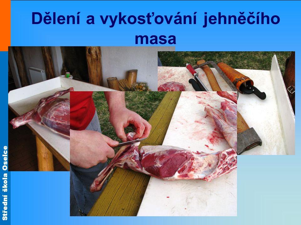 Střední škola Oselce Dělení a vykosťování jehněčího masa