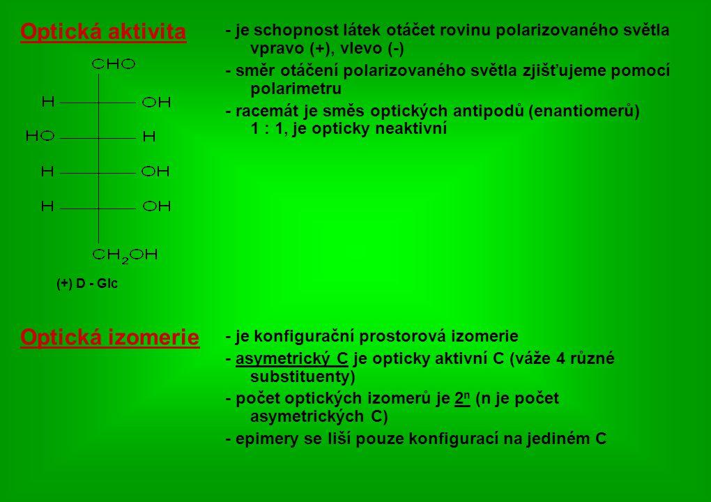 - je schopnost látek otáčet rovinu polarizovaného světla vpravo (+), vlevo (-) - směr otáčení polarizovaného světla zjišťujeme pomocí polarimetru - ra