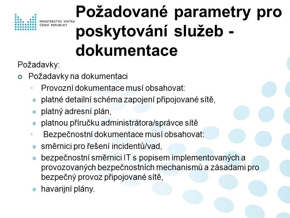 Požadované parametry pro poskytování služeb - dokumentace Požadavky: Požadavky na dokumentaci Provozní dokumentace musí obsahovat: platné detailní sch