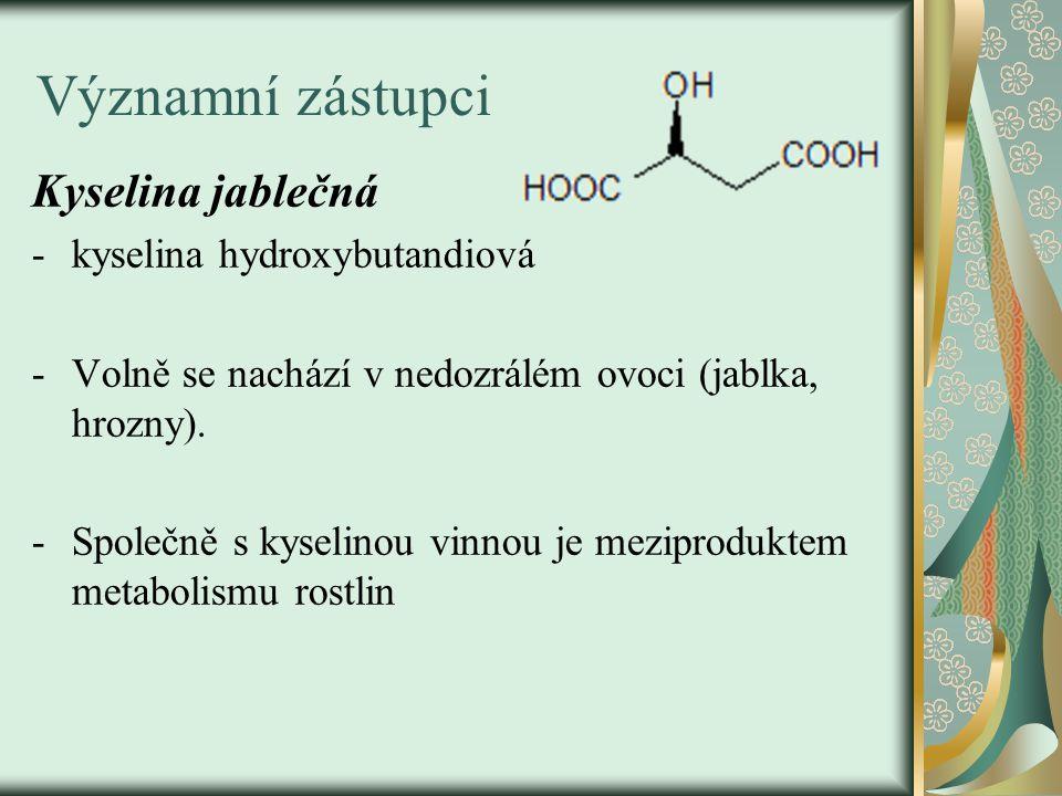 Významní zástupci Kyselina jablečná -kyselina hydroxybutandiová -Volně se nachází v nedozrálém ovoci (jablka, hrozny). -Společně s kyselinou vinnou je