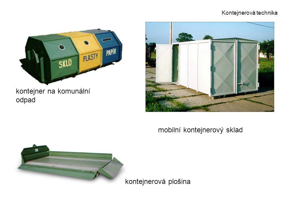 Kontejnerová technika kontejner na komunální odpad mobilní kontejnerový sklad kontejnerová plošina
