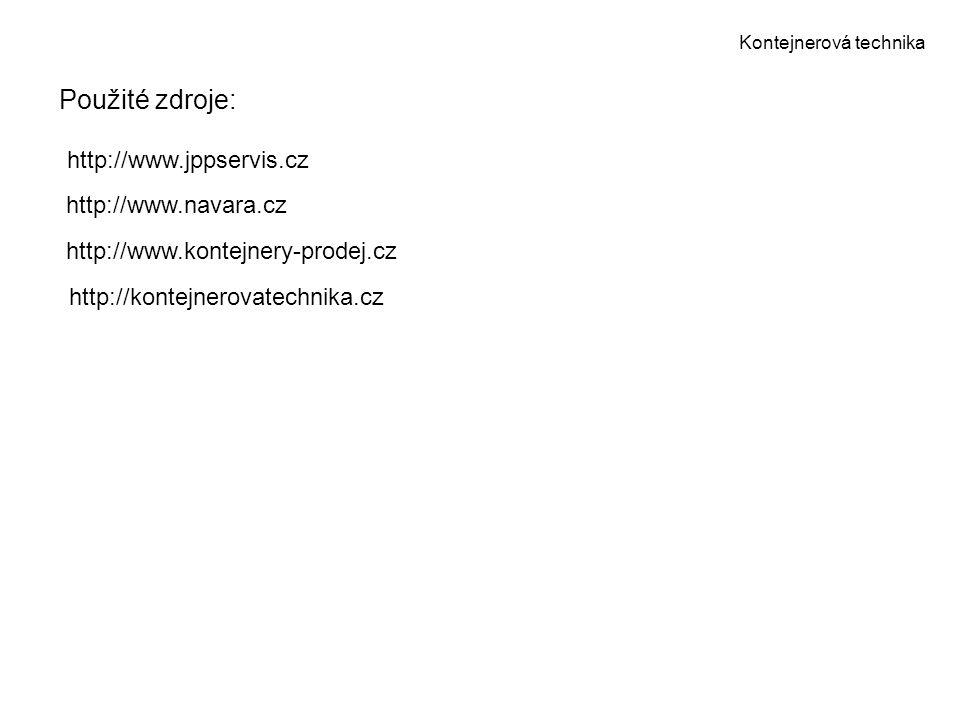 Kontejnerová technika Použité zdroje: http://www.jppservis.cz http://www.navara.cz http://www.kontejnery-prodej.cz http://kontejnerovatechnika.cz