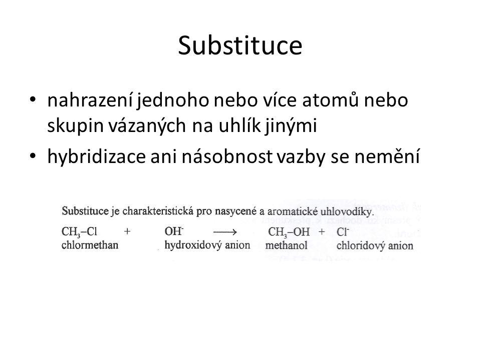 Substituce nahrazení jednoho nebo více atomů nebo skupin vázaných na uhlík jinými hybridizace ani násobnost vazby se nemění