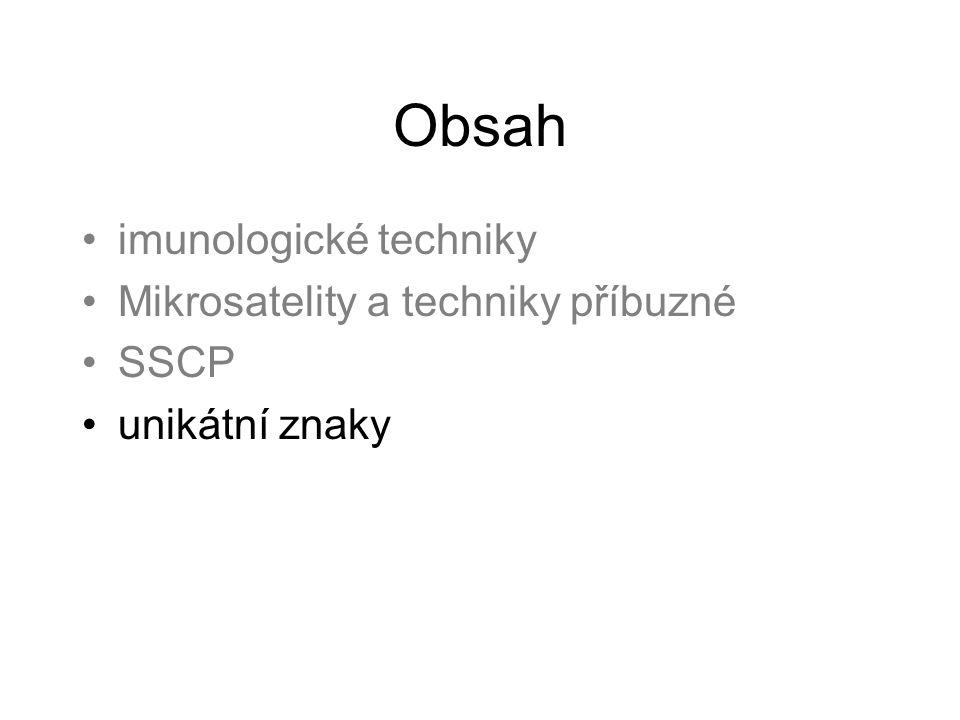 Obsah imunologické techniky Mikrosatelity a techniky příbuzné SSCP unikátní znaky