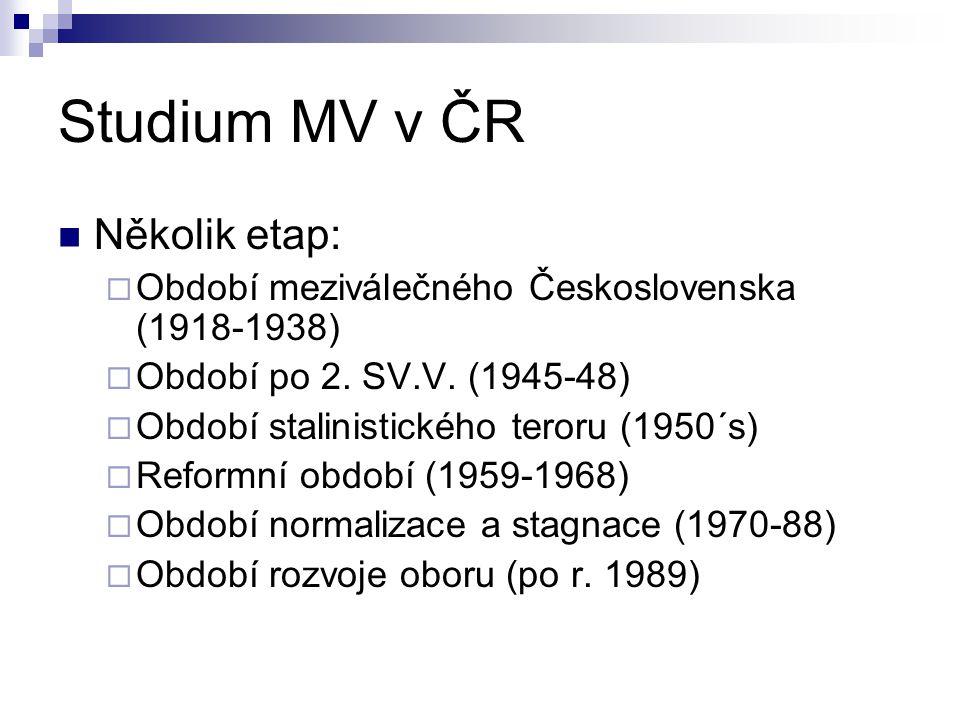 Studium MV v ČR Několik etap:  Období meziválečného Československa (1918-1938)  Období po 2.