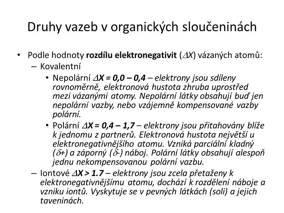 Druhy vazeb v organických sloučeninách Podle hodnoty rozdílu elektronegativit (  X) vázaných atomů: – Kovalentní Nepolární  X = 0,0 – 0,4 – elektron