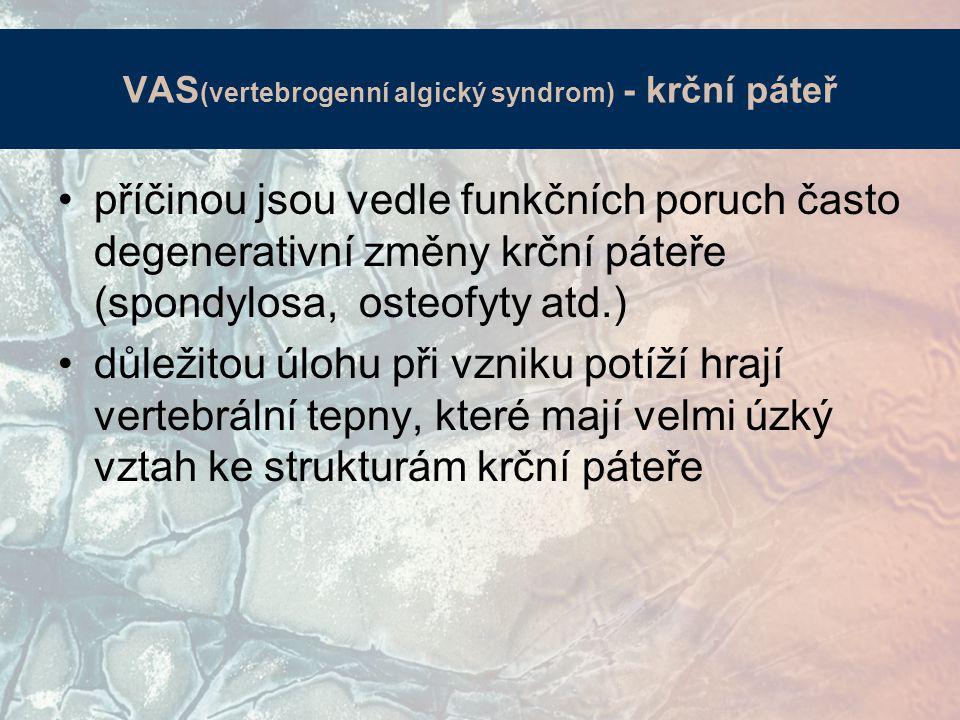 VAS (vertebrogenní algický syndrom) - krční páteř příčinou jsou vedle funkčních poruch často degenerativní změny krční páteře (spondylosa, osteofyty a