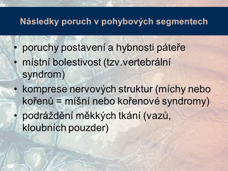 Faktory ovlivňující vznik degenerace: MOP ztrácí u člověka brzo vlastní cévní zásobení (tlaková atrofie cév) a stává se bradytrofní fibroblasty tvoří nekvalitní vazivová vlákna a základní substanci MOP ztrácí tkáňovou elasticitu a napětí méně tlumeným působením hydrostatického tlaku vznikají koncentrické štěrbiny a radiální trhliny annulus fibrosus  rozvolnění a snížení meziobratlového prostoru nadměrné zatěžování meziobratlových skl.= zmenšení meziobratlových otvorů Průběh degenerace MOP (meziobratlové ploténky)