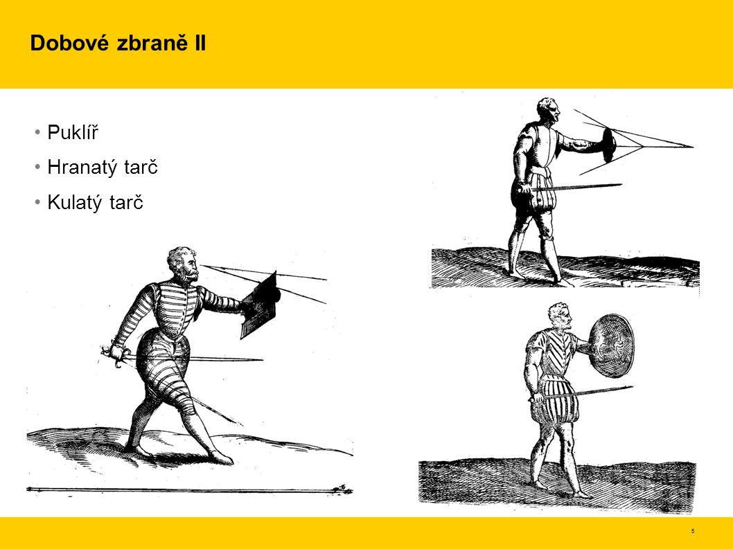 6 Dobové zbraně III Obouruční meč Halapartna(2,7m), partyzána, halberda a korseka Píka (3-4m)