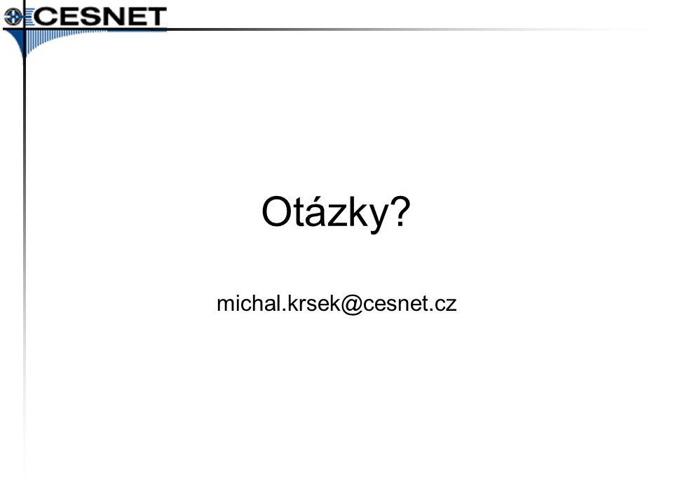 Otázky? michal.krsek@cesnet.cz