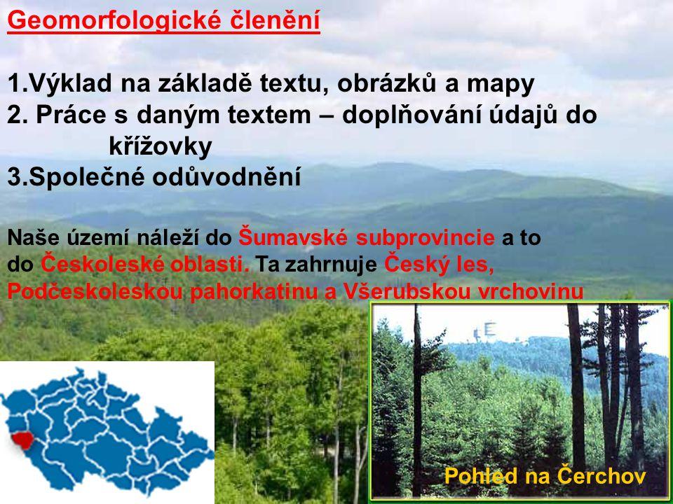 Geomorfologické členění 1.Výklad na základě textu, obrázků a mapy 2.