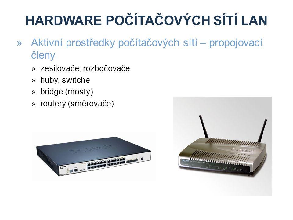 HARDWARE POČÍTAČOVÝCH SÍTÍ LAN »Aktivní prostředky počítačových sítí – propojovací členy »zesilovače, rozbočovače »huby, switche »bridge (mosty) »routery (směrovače)