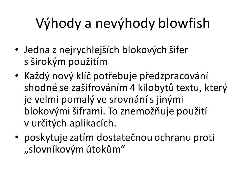 Výhody a nevýhody blowfish Jedna z nejrychlejších blokových šifer s širokým použitím Každý nový klíč potřebuje předzpracování shodné se zašifrováním 4