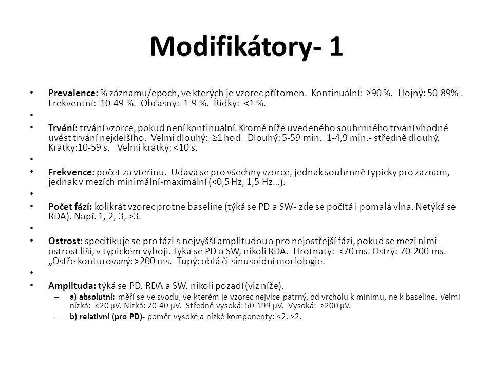 Modifikátory- 1 Prevalence: % záznamu/epoch, ve kterých je vzorec přítomen. Kontinuální: ≥90 %. Hojný: 50-89%. Frekventní: 10-49 %. Občasný: 1-9 %. Ří