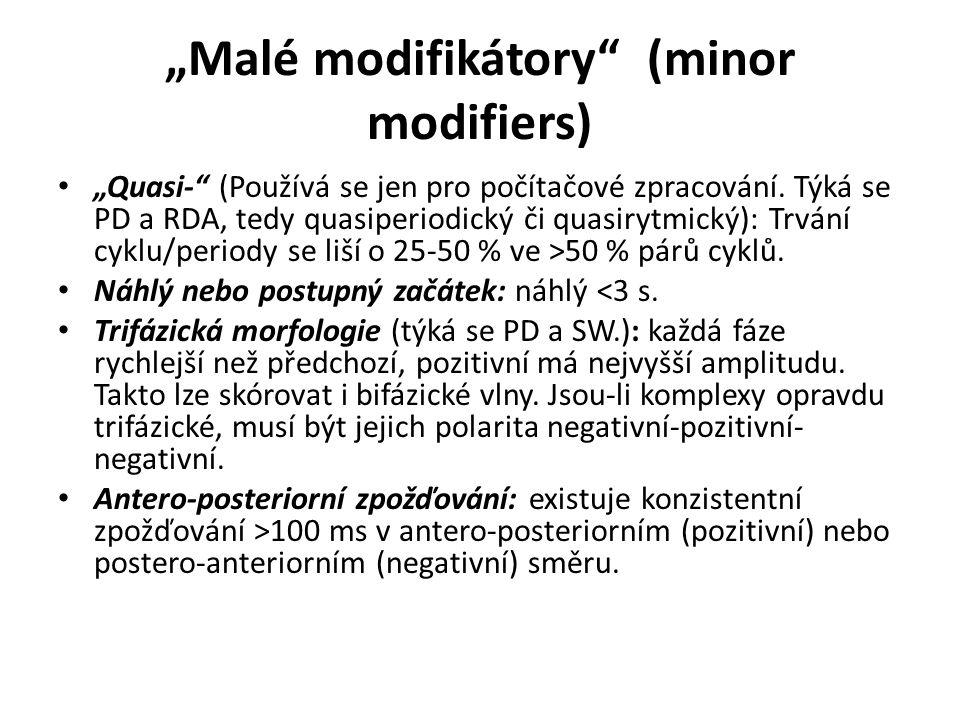 """""""Malé modifikátory"""" (minor modifiers) """"Quasi-"""" (Používá se jen pro počítačové zpracování. Týká se PD a RDA, tedy quasiperiodický či quasirytmický): Tr"""