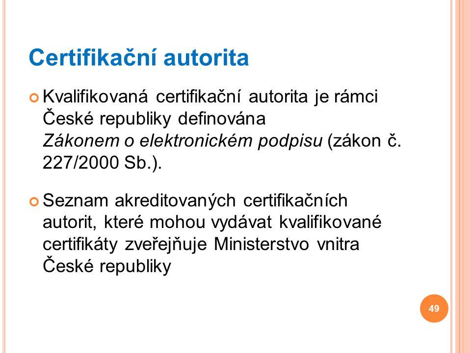Certifikační autorita Kvalifikovaná certifikační autorita je rámci České republiky definována Zákonem o elektronickém podpisu (zákon č. 227/2000 Sb.).