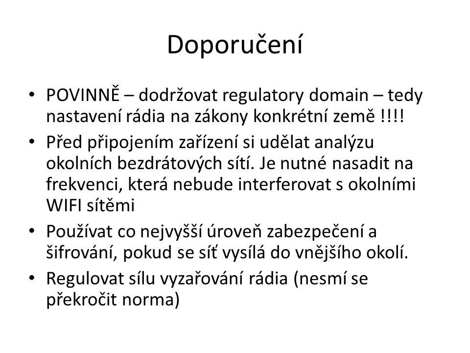 Doporučení POVINNĚ – dodržovat regulatory domain – tedy nastavení rádia na zákony konkrétní země !!!! Před připojením zařízení si udělat analýzu okoln