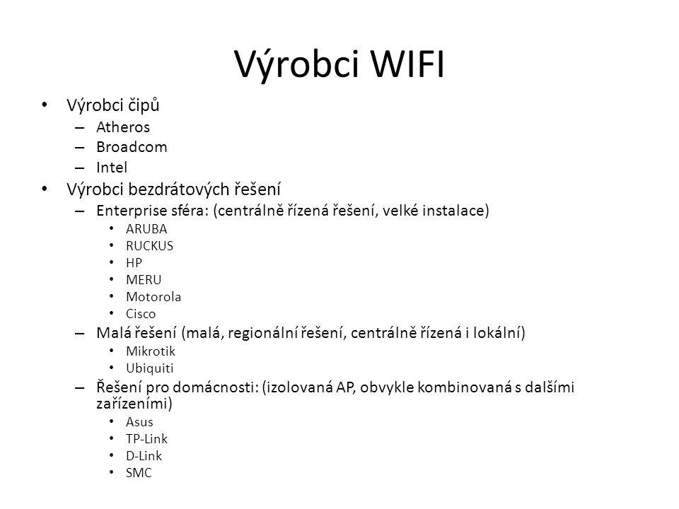Výrobci WIFI Výrobci čipů – Atheros – Broadcom – Intel Výrobci bezdrátových řešení – Enterprise sféra: (centrálně řízená řešení, velké instalace) ARUBA RUCKUS HP MERU Motorola Cisco – Malá řešení (malá, regionální řešení, centrálně řízená i lokální) Mikrotik Ubiquiti – Řešení pro domácnosti: (izolovaná AP, obvykle kombinovaná s dalšími zařízeními) Asus TP-Link D-Link SMC